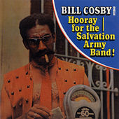 Bill Cosby Sings Hooray For The Salvation Army Band! by Bill Cosby