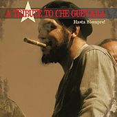A Tribute to Che Guevara - Hasta Siempre! by Various Artists