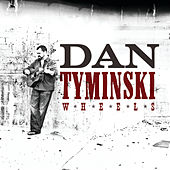 Wheels by Dan Tyminski