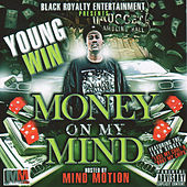 Money On My Mind by Young Win