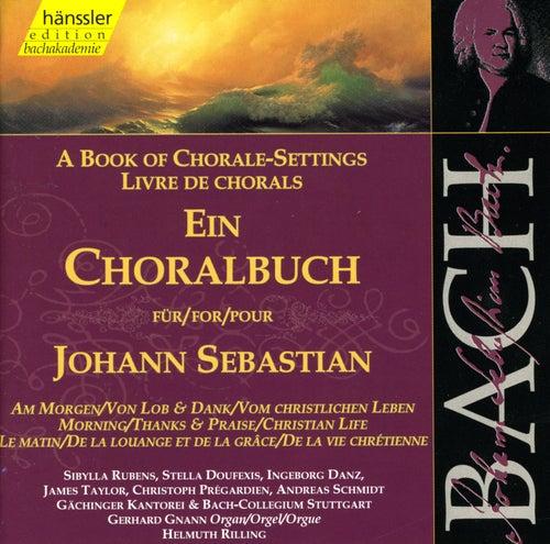 Johann Sebastian Bach: A Book of Chorale Settings - Am Morgen / Lob & Dank / Vom Christlichen Leben by Helmuth Rilling