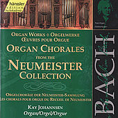 Johann Sebastian Bach: Organ Chorales from the Neumeister Collection by Kay Johannsen