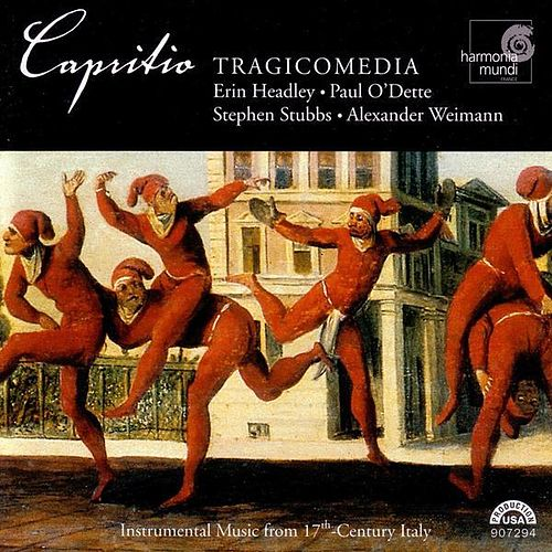 Capritio - Instrumental music from 17th-Century Italy by Tragicomedia