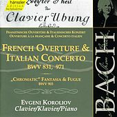 Bach: French Overture & Italian Concerto - BWV 831, 971 by Evgeni Koroliov