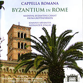 Byzantium in Rome - Medieval Byzantine Chant from Grottaferrata by Cappella Romana