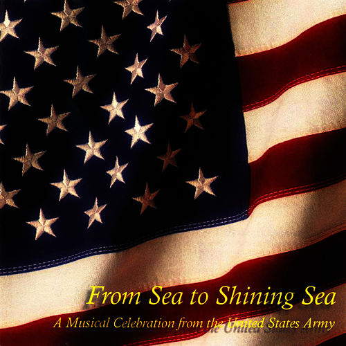 From Sea To Shining Sea by US Army Band
