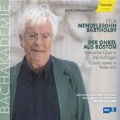 Mendelssohn: Der Onkel Aus Boston - Komische Oper in drei Aufzugen by Gachinger Kantorei Stuttgart
