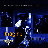 Imagine The Possibilities by Us Air Force Band
