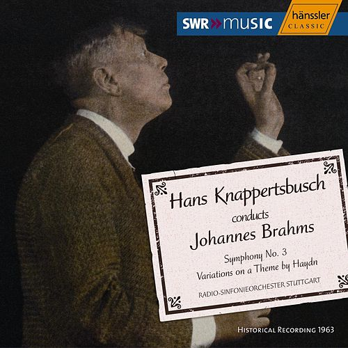 Brahms: Symphony No. 3 / Variations on a Theme by Haydn by Radio-Sinfonieorchester Stuttgart