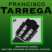 Francisco Tarrega: Romantic Music for the Spanish Classical Guitar by Classical Guitar Samplers