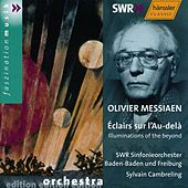 Olivier Messiaen: Éclairs sur I'Au-delà by SWR Sinfonieorchester Baden-Baden und Freiburg