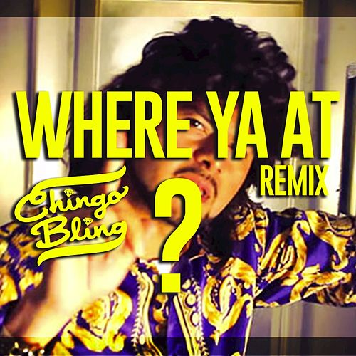 Where Ya At - Single by Chingo Bling