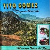 Me voy a Pinar del Rio by Tito Gomez