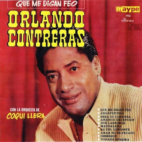 Que Me Digan Feo by Orlando Contreras
