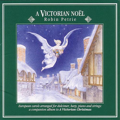 A Victorian Noel: European Carols... by Robin Petrie