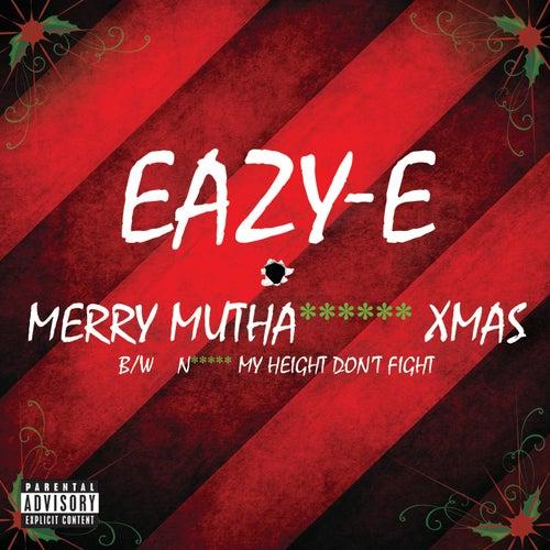 Merry Muthafuckin' X-Mas by Eazy-E