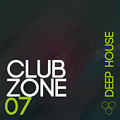 Club Zone - Deep House, Vol. 7 by Various Artists