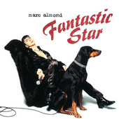 Fantastic Star by Marc Almond