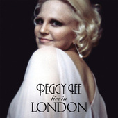 Peggy Lee In London by Peggy Lee