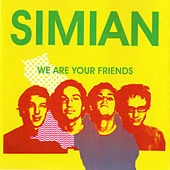 We Are Your Friends by Simian