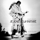 1985-2003 Je joue de la guitare by Jean Leloup
