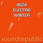 Ibiza Electro Winter by Various Artists