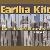 Where Is My Man (The Remixes) by Eartha Kitt