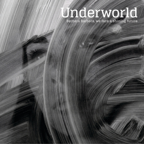 Shining Future, Pt. 1 by Underworld