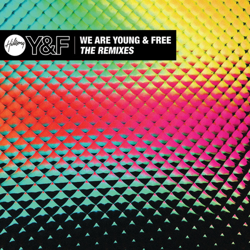 We Are Young & Free - EP by Hillsong Young & Free