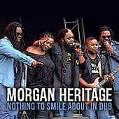 Nothing to Smile About (In Dub) by Morgan Heritage