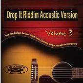 Drop It Riddim, Vol. 3 (Acoustic Version) by Various Artists