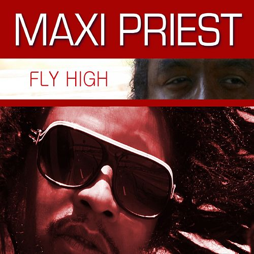 Fly High by Maxi Priest