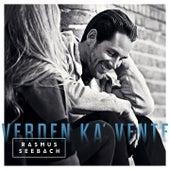 Verden Ka' Vente by Rasmus Seebach