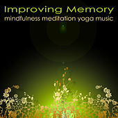 Improving Memory Mindfulness Meditation Yoga Music – Powerful Meditation Songs by Namaste