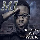 Ready for War by MJ