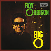 Big O (Remastered) von Roy Orbison