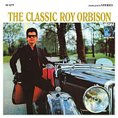 The Classic Roy Orbison (Remastered) von Roy Orbison