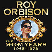Roy Orbison: The MGM Years 1965 - 1973 (Remastered) von Roy Orbison