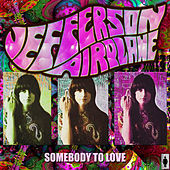 Somebody To Love von Jefferson Airplane