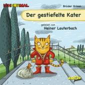IchHörMal: Der gestiefelte Kater (Ungekürzt) by Heiner Lauterbach