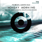 Monday Morning Remixes by Pig&Dan and Alberto Ruiz