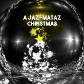A Jaz-Mataz Christmas by Listener's Choice