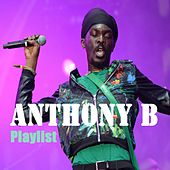 Anthony B : Playlist by Anthony B