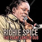 The Plane Land (In Dub) by Richie Spice