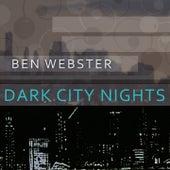 Dark City Nights von Ben Webster