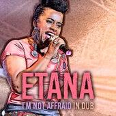 I Am Not Afraid (In Dub) by Etana