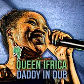 Daddy (In Dub) by Queen I-frica