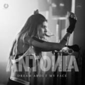 Dream About My Face by Antonia
