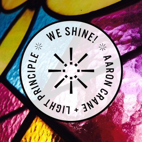 We Shine by Aaron Crane