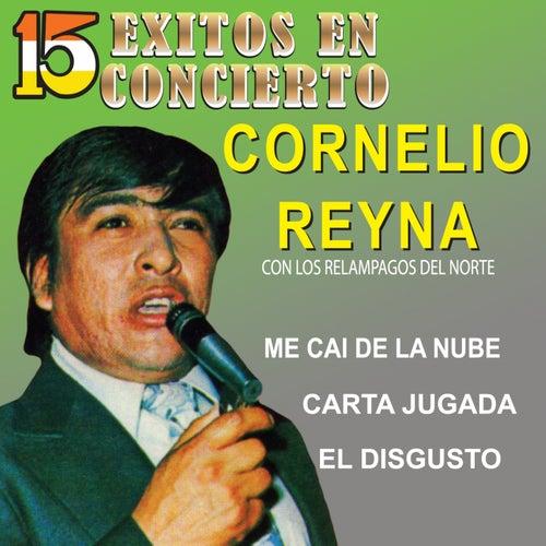 15 Éxitos en Concierto by Cornelio Reyna